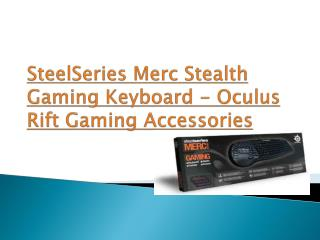 Steel series merc stealth gaming keyboard - oculus rift
