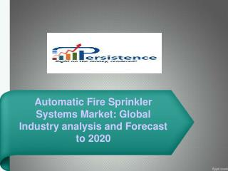 Fire Sprinkler Systems - Global Industry analysis and Foreca