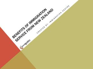 Benefits of immigration service from New Zealand