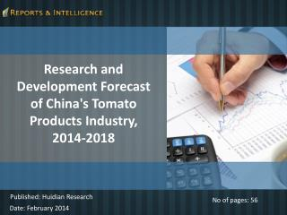 Forecast of China's Tomato Products Industry, 2014-2018