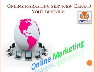 Online marketing services- Expand   Your business