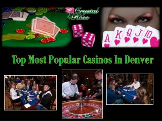 Top Most Popular Casinos In Denver