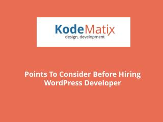Points To Consider Before Hiring WordPress Developer