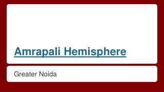 Amrapali Hemisphere