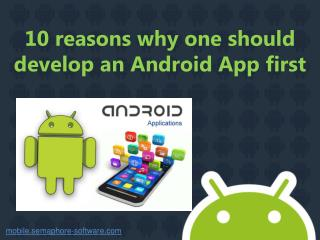 Reasons why one should develop Android Apps