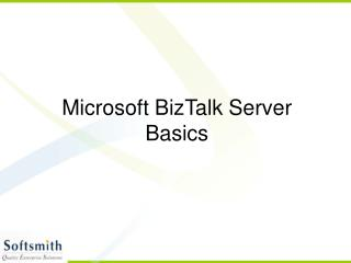 Microsoft BizTalk Server Basics