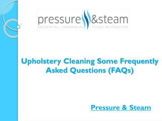 Upholstery Cleaning Some Frequently Asked Questions (FAQs)