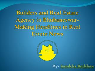 Builders and Real Estate Agency in Bhubaneswar- Making Headl