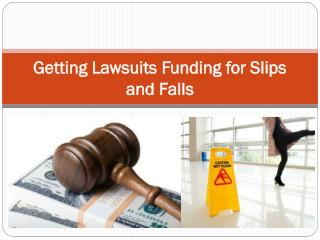 Getting Lawsuits Funding for Slips and Falls