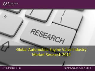 Global Automobile Engine Valve Industry Market Research 2014