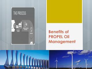 Benefits of PROPEL Oil Management