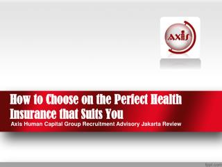 How to Choose on the Perfect Health Insurance that Suits You