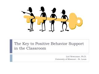 The Key to Positive Behavior Support  in the Classroom