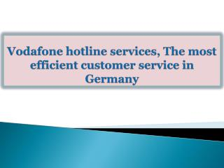 Vodafone hotline services, The most efficient customer servi