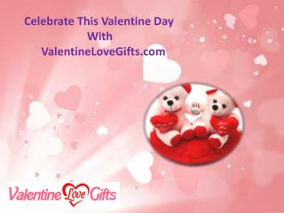 Lucrative Valentine gifts For Someone Special