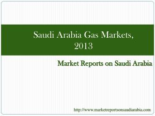 Saudi Arabia Gas Markets, 2013