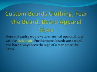 Custom Beards Clothing, Fear the Beard, Beard Apparel Store