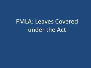 FMLA: Leaves Covered under the Act