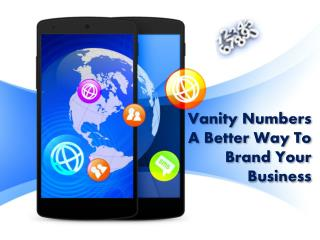 Vanity Numbers A Better Way To Brand Your Business