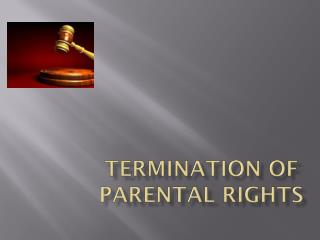 Termination of Parental Rights,
