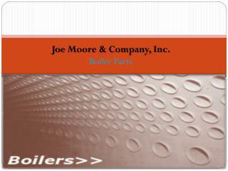 Joe Moore & Company, Inc. Boiler Parts
