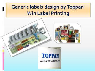 Generic labels design by Toppan Win Label Printing