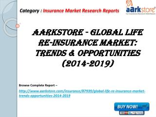 Aarkstore - Global Life Re-Insurance Market