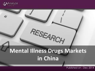 Mental Illness Drugs Markets Outlook Overview