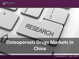 Osteoporosis Drugs Markets in China