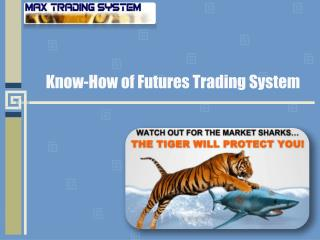 Know-How of Futures Trading System