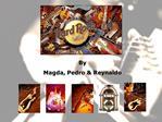 By  Magda, Pedro  Reynaldo
