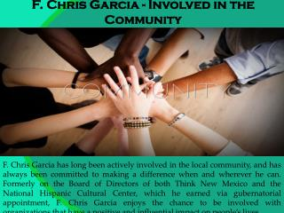 F. Chris Garcia - Involved in the Community
