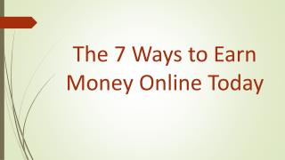7 Ways to Earn Money Online Today