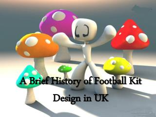 A Brief History of Football Kit Design in UK