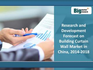 Forecast of Building Curtain Wall Market : 2018