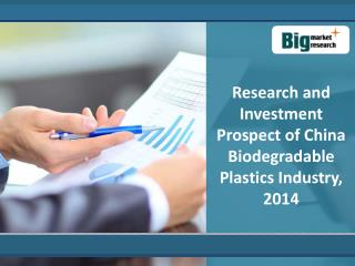 China Biodegradable Plastics Industry : Trends And Forecast