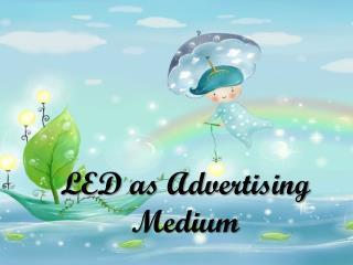 LED as Advertising Medium