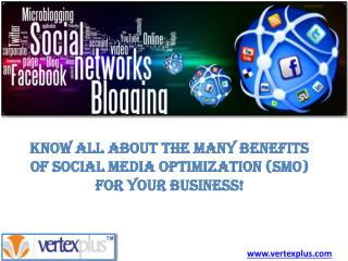 Know all about the many benefits of Social Media Optimizatio