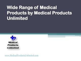 Wide Range of Medical Products by Medical Products Unlimited