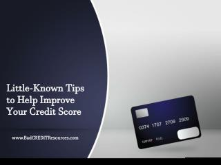 Little-Known Tips to Help Improve Your Credit Score
