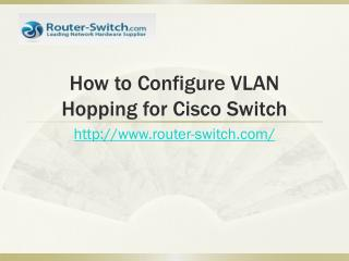 How to Configure VLAN Hopping for Cisco Switches on Attack P