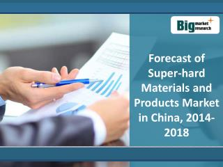 China Super-hard Materials and Products Market 2018