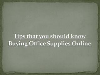 Tips that you should know Buying Office Supplies Online