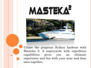 Exclusive Super Yacht Charters Cruising Sydney Harbour