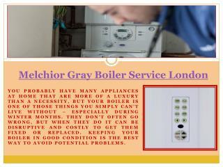 Melchior Gray Boiler Service London