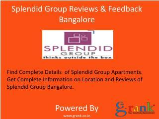 Splendid Group Lake Dews@Reviews Bangalore