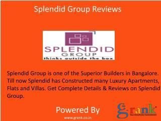 Splendid Group_Reviews Bangalore