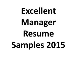 Excellent Manager Resume Samples 2015