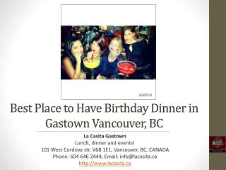 Best Place to Have Birthday Dinner in Gastown Vancouver BC
