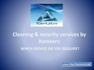 Best cleaning and security services by koreserv